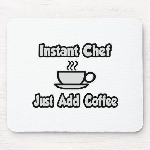 Cocinero inmediato. Apenas añada el café Tapete De Ratón