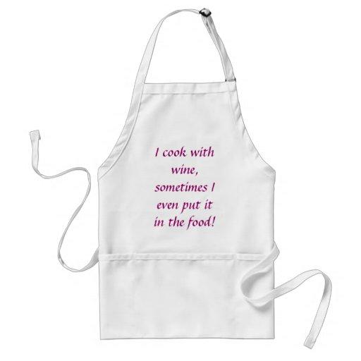 Cocino con el vino, yo incluso lo puse a veces en  delantal