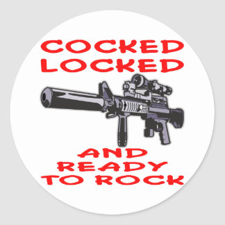 Cocked Locked And Ready To Rock Round Stickers