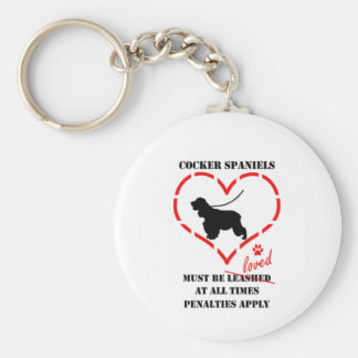 Cocker Spaniels Must Be Loved Keychain