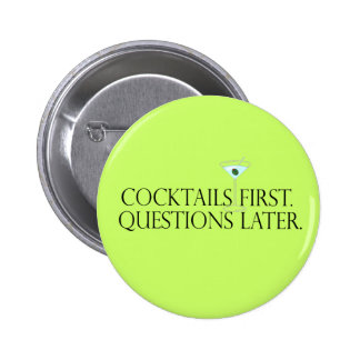 Cocktail First Questions Later Button