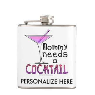 COCKTAIL FLASK - Mommy Needs a COCKTAIL!