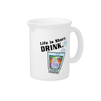 COCKTAIL PITCHERS, Life is Short. DRINK. Drink Pitcher