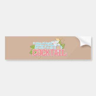 Cocktail quote bumper sticker