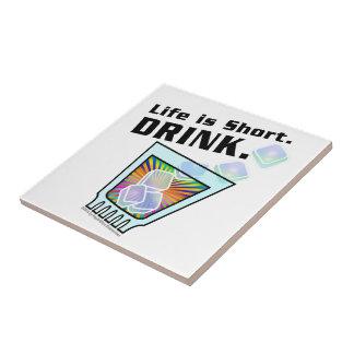 COCKTAIL TILES, Life is Short. DRINK. Tile