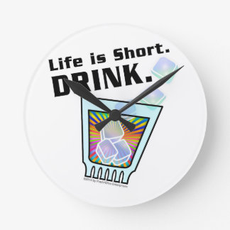 COCKTAIL WALL CLOCKS, Life is Short. DRINK. Round Clock
