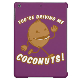 Coconut Boy™—You're Driving Me Coconuts! Case For iPad Air