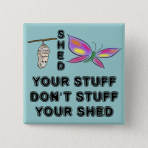 Cocoon to Butterfly wisdom Pinback Button