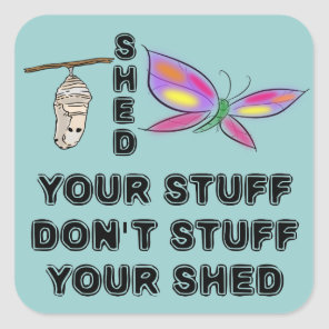 Cocoon to Butterfly wisdom Square Sticker