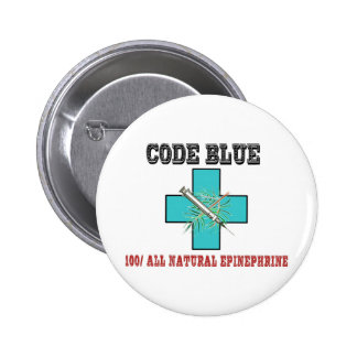 Code Blue 100% All Natural Epinephrine Pinback Button