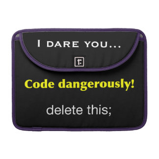 Code Dangerously! Sleeve For MacBook Pro