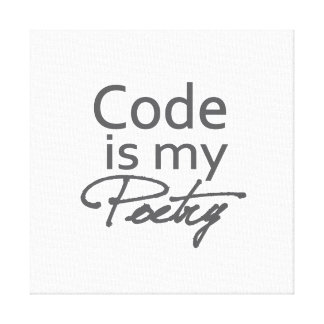 Code is my poetry canvas print