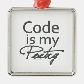 Code is my poetry metal ornament