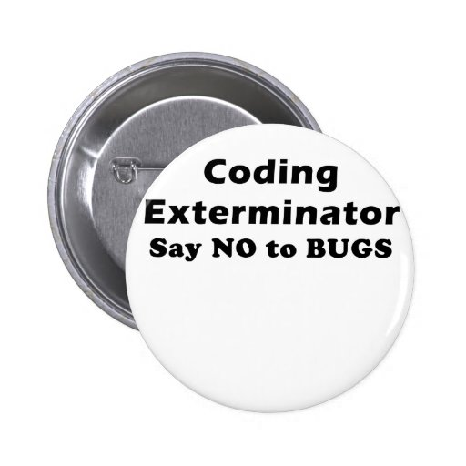 Coding Exterminator Say No to Bugs Buttons