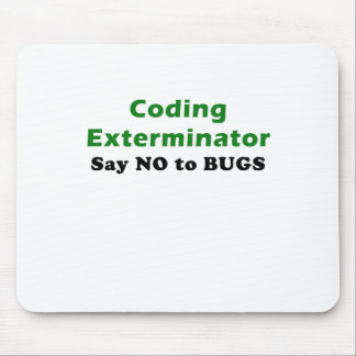Coding Exterminator Say No to Bugs Mouse Pad
