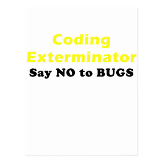 Coding Exterminator Say No to Bugs Postcard