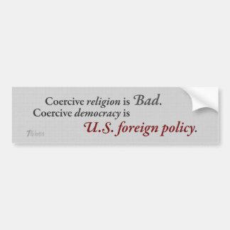 Coercive Democracy Bumper Sticker