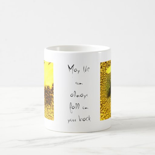 Coffe / tea mug may the sun always fall on your