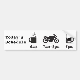 Coffee, 2wheels, & beer - Today's Schedule Bumper Sticker
