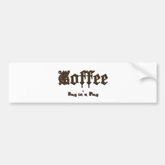 Coffee - a Hug in a Mug    Gothic Bumper Sticker