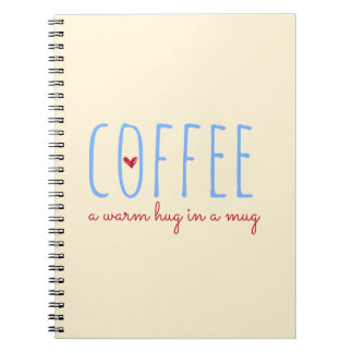 Coffee a Warm Hug in a Mug notebook planner
