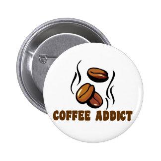 Coffee Addict Pinback Button