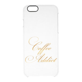 Coffee Addict Quote Gold Faux Foil Quotes Sparkly Uncommon Clearly™ Deflector iPhone 6 Case