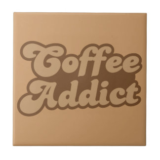Coffee Addict Tile