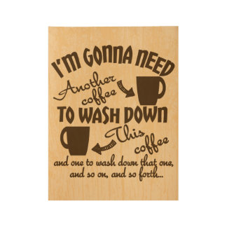 Coffee Addiction Humor Typography Wood Poster