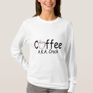 Coffee AKA Crack T-Shirt