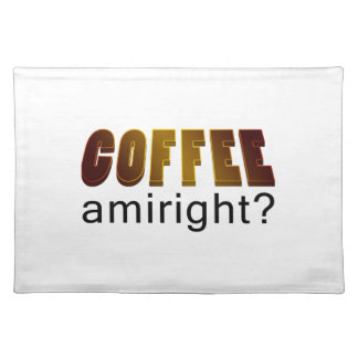 Coffee Amiright? Cloth Placemat