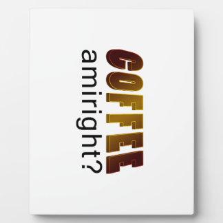 Coffee Amiright? Plaque