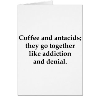 Coffee and antacids, they go together card