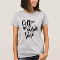 Coffee and Bible Time T-Shirt