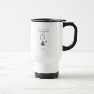 Coffee and bigger heels travel mug