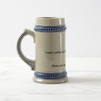 Coffee and tea fun! beer stein