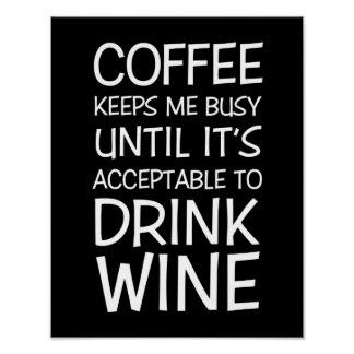 Coffee and Wine Fun Quote Poster