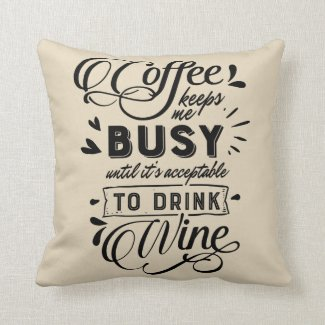 Coffee and Wine Saying Throw Pillow