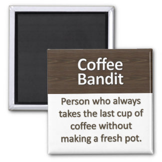 Coffee Bandit Magnet