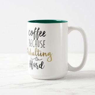 Coffee Because Adulting Is Hard | Chic Typography Two-Tone Coffee Mug