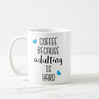 Coffee Because Adulting Is Hard - Novelty Coffee Coffee Mug