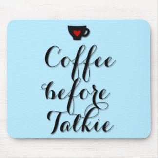 Coffee before Talkie Coffee Addict Heart Mouse Pad