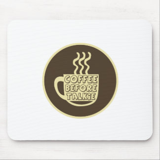 Coffee before talkie, Coffee shirt, Coffee product Mouse Pad