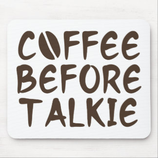 Coffee Before Talkie Mouse Pad