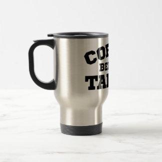 Coffee Before Talkie 15 Oz Stainless Steel Travel Mug