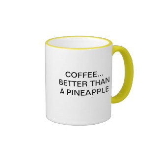 COFFEE BETTER THAN A PINEAPPLE RINGER MUG