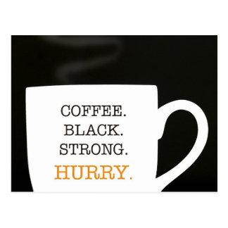 Coffee. Black. Strong. HURRY. Postcard