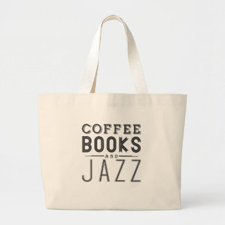 Coffee,Books and Jazz Large Tote Bag