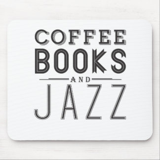 Coffee,Books and Jazz Mousepad