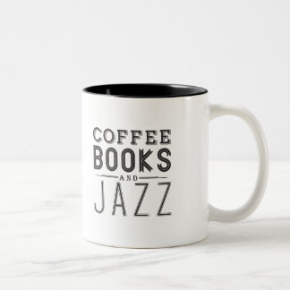Coffee,Books and Jazz Two-Tone Coffee Mug